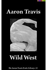 Wild West (The Aaron Travis Erotic Library Book 11) Kindle Edition