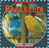 Parakeets (Let's Read About Pets)