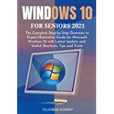 Windows 10 for Seniors 2021: The Complete Step-by-Step Dummies to Expert Illustrative Guide for Microsoft Windows 10 with Lat