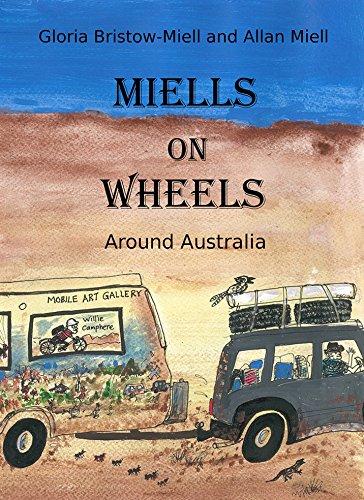MIELLS ON WHEELS: Around Australia (English Edition)