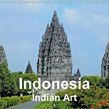 Indonesia - Indian Art 2016: Buddhist and Hindu art and architecture of Java and Bali (Calvendo Art)