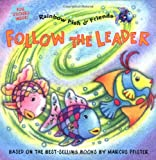 Follow the Leader (Rainbow Fish & Friends (Paperback))