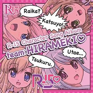 R-15 Character Song Album - team:HIRAMEKI  -(DVD付)
