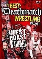 Best of Deathmatch Wrestling 6: West Coast Warfare [DVD] [Import]
