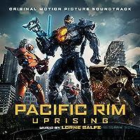 Pacific Rim Uprising - Original Motion Picture