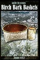 How to Make Birch Bark Baskets (Wilderness Survival Skills)