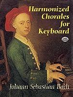 Bach: Harmonized Chorales for Keyboard