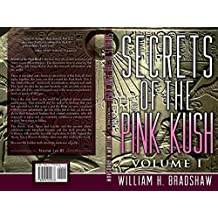 Secrets of the Pink Kush, Volume I