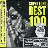 スーパー・ユーロ・ベスト・プレゼンツ・ユーロ100