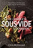The Complete Sous Vide Cookbook: More Than 175 Recipes With Tips & Techniques