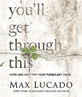 You'll Get Through This (Miniature Edition): Hope and Help for Your Turbulent Times (Miniature Editions) by Max Lucado(2015-03-24)