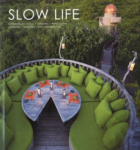 Slow Life: Sustainable, Local, Organic, Wholesome, Learning, Inspiring, Fun, Experiences