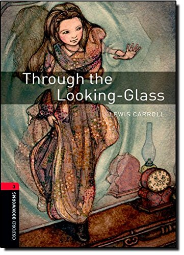 Through the Looking-Glass: And What Alice Found There (Oxford Bookworms Library, Stage 3)の詳細を見る