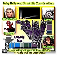 Kdog Hollywood Street Life Comedy