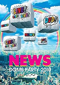 NEWS DOME PARTY 2010  LIVE! LIVE! LIVE! DVD! [通常盤]