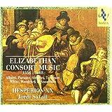Elizabethan Consort Music: 1558-1603