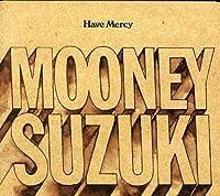 Have Mercy by Mooney Suzuki