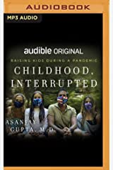 Childhood, Interrupted: Raising Kids During a Pandemic Audio CD