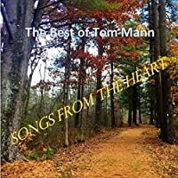 Songs From The Heart (The Best Of Tom Mann)