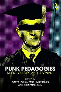 Punk Pedagogies: Music, Culture and Learning (English Edition)