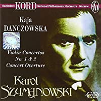Szymanowksi: Violin Concertos