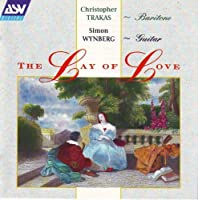 The Lay of Love: Songs for Baritone and Guitar (1990-05-03)