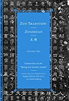 """Zuo Tradition / Zuozhuan: Commentary on the """"Spring and Autumn Annals"""" (Classics of Chinese Thought)"""