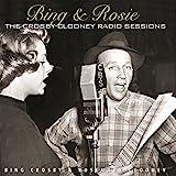Bing & Rosie: Crosby-Clooney Radio Sessions