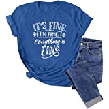 Anbech Its Fine Im Fine Everythings Fine Tshirt Women Funny Sayings Short Sleeve Tees