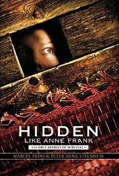 Hidden Like Anne Frank: 14 True Stories of Survival by [Marcel Prins, Peter Henk Steenhuis]