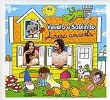 Veveta E Saulinho: A Casa Amarela
