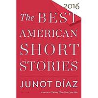 The Best American Short Stories 2016 (The Best American Seri…