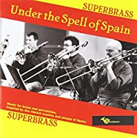 Under the Spell of Spain by Superbrass (2011-10-15)