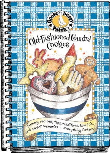 Download Old-Fashioned Country Cookies Cookbook: Yummy Recipes,Tips,Traditions,How-to's....Everything Cookies (Everyday Cookbook Collection) 0963297821