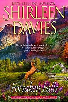 Forsaken Falls (Redemption Mountain Historical Western Romance Book 9) by [Davies, Shirleen]