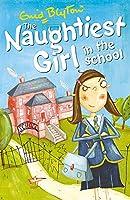 The Naughtiest Girl: Naughtiest Girl In The School: Book 1