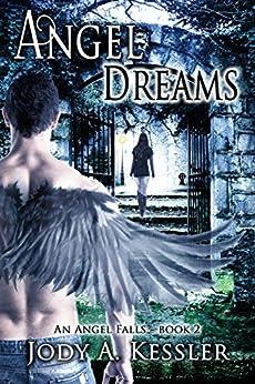 Angel Dreams (An Angel Falls Book 2) by [Kessler, Jody A.]