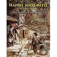 Humperdinck: Hansel and Gretel: In Full Score