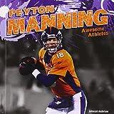 Peyton Manning (Awesome Athletes)