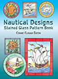 Nautical Designs Stained Glass Pattern Book (Dover Stained Glass Instruction)