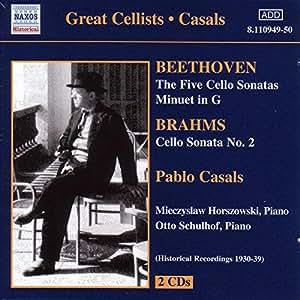 BEETHOVEN / BRAHMS: Cello Sonatas (Casals) (1930-1939)
