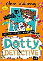 The Vacation Mystery (Dotty Detective)