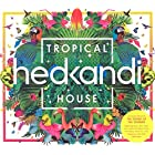 Hed Kandi: Tropical House by VARIOUS ARTISTS (2013-05-03)