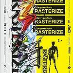 RASTERIZE (GraphersRock作品集)