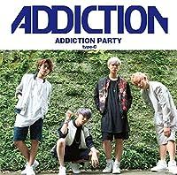 ADDICTION PARTY[typeC]