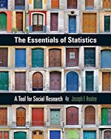 The Essentials of Statistics: A Tool for Social Research
