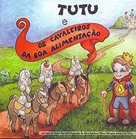 Tutu e os Cavaleiros da Boa Alimentação
