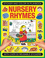 Nursery Rhymes: With over 50 Reusable Stickers (Sticker and Color-in Playbook)