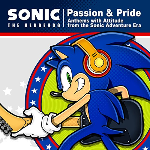 "Sonic The Hedgehog ""Passion & Pride"" Anthems with Attitude from the Sonic Adventure Era - Vox Collection"