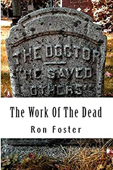 The Work Of The Dead (Aftermath Survival Book 1) by [Foster, Ron]
